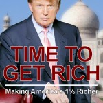 Time To Get Rich - Donald Trump